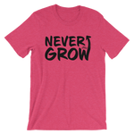 Never Grow Up - Adult Favorite Fit T Shirt