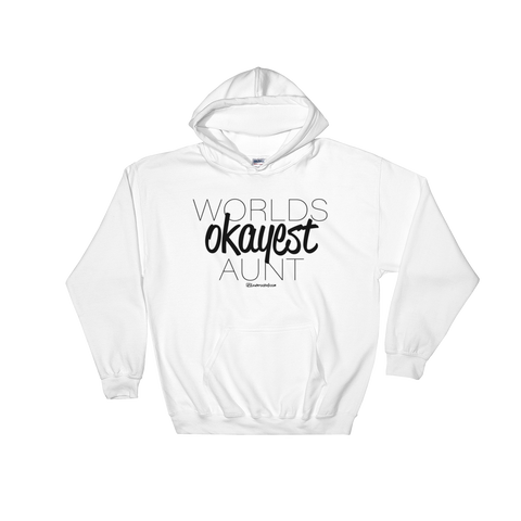 Worlds Okayest Aunt - Adult Soft Comfort Fit Hoodie