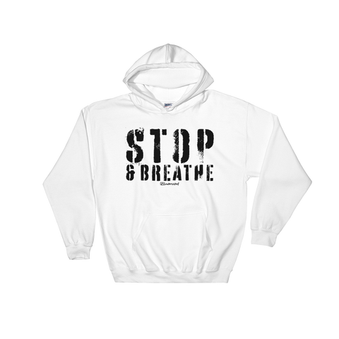 Stop & Breathe - Adult Soft Comfort Fit Hoodie