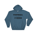 Football is My Second Favorite F Word - Soft Comfort Fit Adult Hoodie
