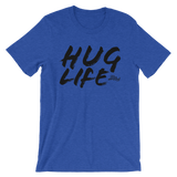 Hug Life - Adult Favorite Fit T Shirt