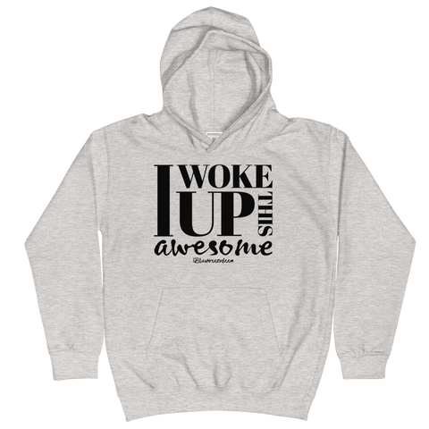 I Woke Up This Awesome - Kids Soft Comfy Fit Hoodie