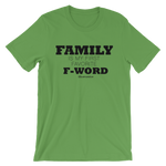Family Is My First Favorite F Word - Adult Favorite Fit T Shirt