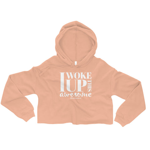 I Woke Up This Awesome - Womens Cropped Super Soft Hoodie