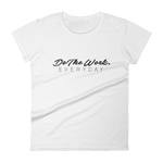 Do The Work Everyday - Womens Fashion Fit T Shirt