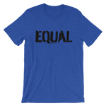 Equal - Adult Favorite Fit T Shirt