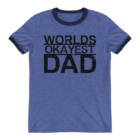 Worlds Okayest Dad - Mens Ringer T-Shirt