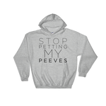 Stop Petting My Peeves - Adult Soft Comfort Fit Hoodie