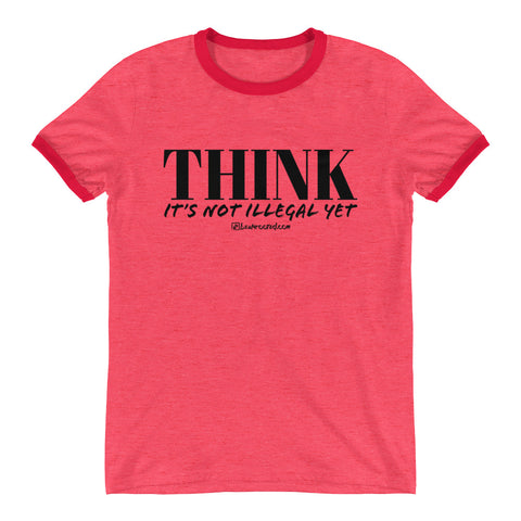 Think It's Not Illegal Yet - Mens Ringer T-Shirt