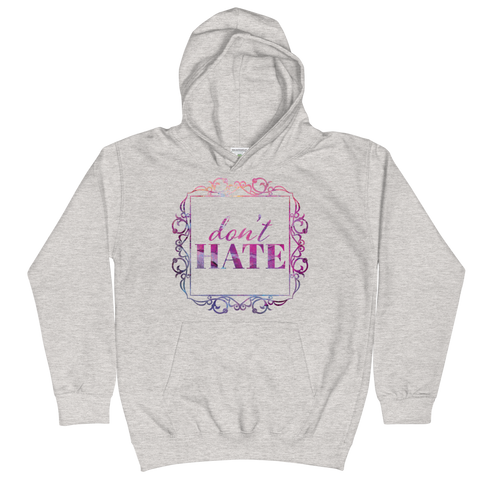 Don't Hate - Kids Soft Comfy Fit Hoodie