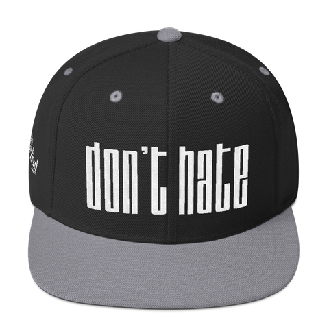 Don't Hate - Flat Bill Snapback Hat