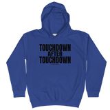 Touchdown After Touchdown - Kids Soft Comfy Fit Hoodie