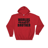 Worlds Okayest Brother - Soft Comfort Fit Adult Hoodie
