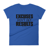 Excuses Don't Get Results - Womens Fashion Fit T Shirt