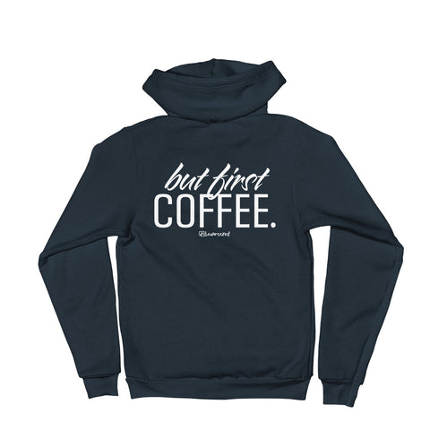But First Coffee - Adult Zip Up Hoodie Soft Warm