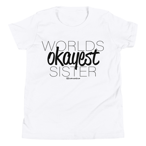 Worlds Okayest Sister - Kids Favorite Fit T Shirt