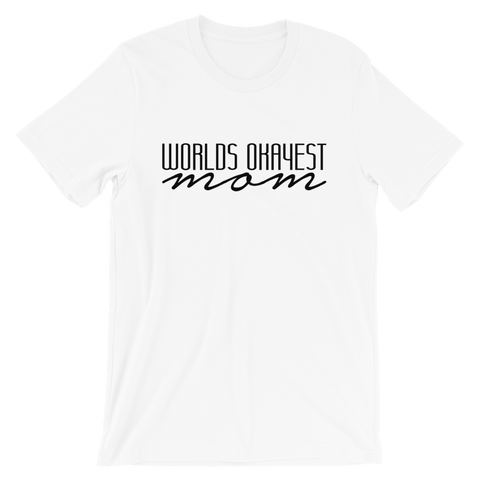 Worlds Okayest Mom - Favorite Fit Adult T Shirt