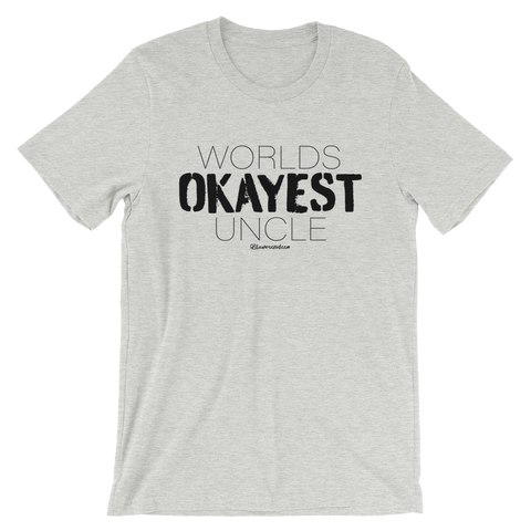 Worlds Okayest Uncle - Favorite Fit Adult T Shirt