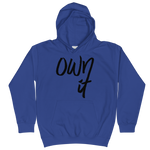 Own It - Soft Comfy Fit Kids Hoodie