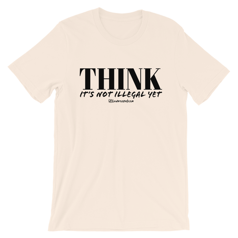 Think It's Not Illegal Yet - Favorite Fit Adult T Shirt