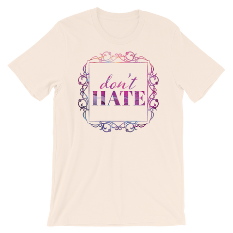 Don't Hate - Adult Favorite Fit T Shirt