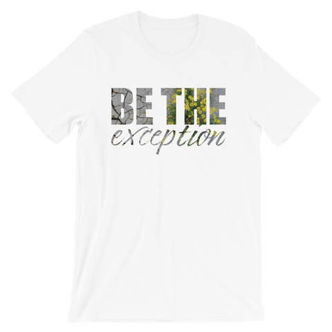 Be The Exception - Adult Favorite Fit T Shirt