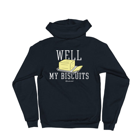 Well Butter My Biscuits - Zip Up Adult Hoodie Soft Warm