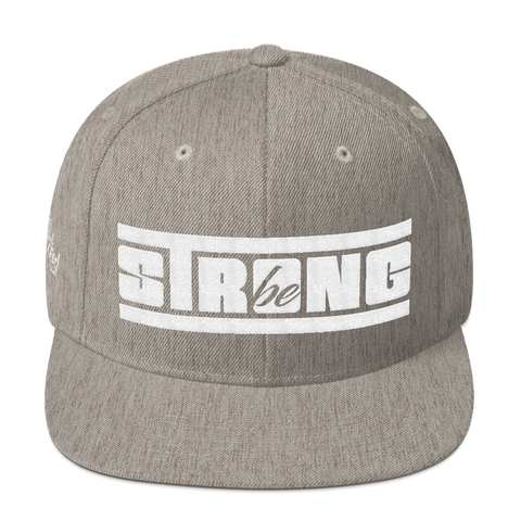 Be Strong - Flat Bill Snapback Hat