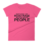 Sometimes I Get Road Rage Walking Behind People - Womens Fashion Fit T Shirt