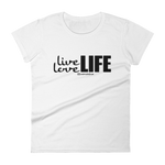 Live Love Life - Womens Fashion Fit T Shirt