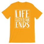 Life Begins Where Fear Ends - Adult Favorite Fit T Shirt
