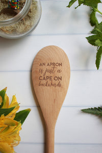 An Apron Is Just A Cape On Backwards Wooden Engraved Spoon