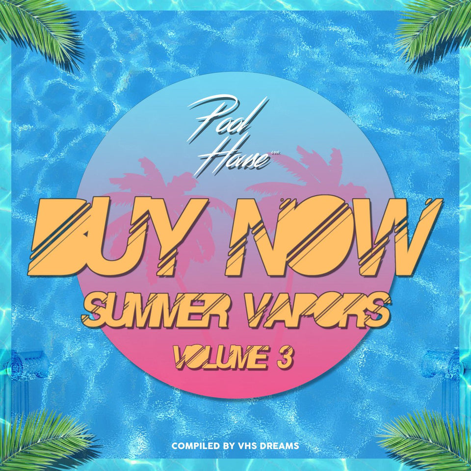 V/A – BUY NOW: Summer Vapors Vol.3