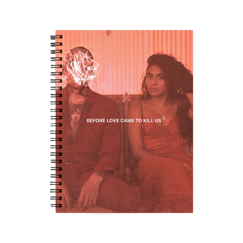 BEFORE LOVE CAME TO KILL US NOTEBOOK