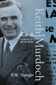 Keith Murdoch, founder of media empire.