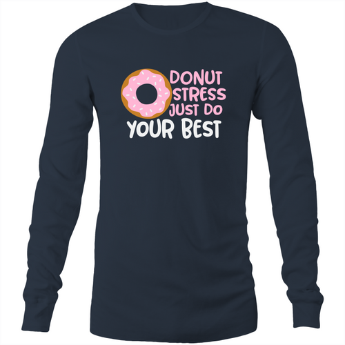 Donut stress just do your best - Long Sleeve T-Shirt