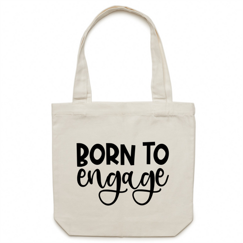 Born to engage - Canvas Tote Bag