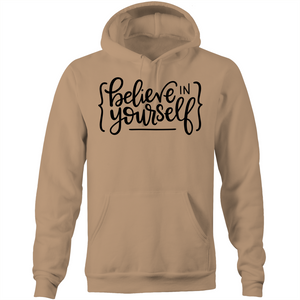 Believe in yourself - Pocket Hoodie Sweatshirt