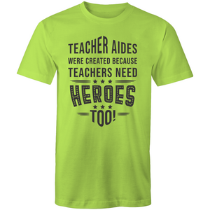 Teacher aides were created because teachers need heroes too!