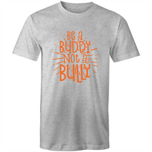 Load image into Gallery viewer, Be a buddy not a bully (orange print)