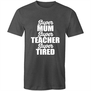 Super mum, Super teacher, super tired