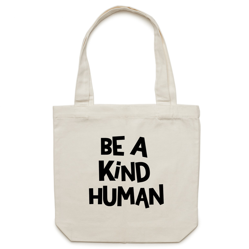 Be a kind human - Canvas Tote Bag
