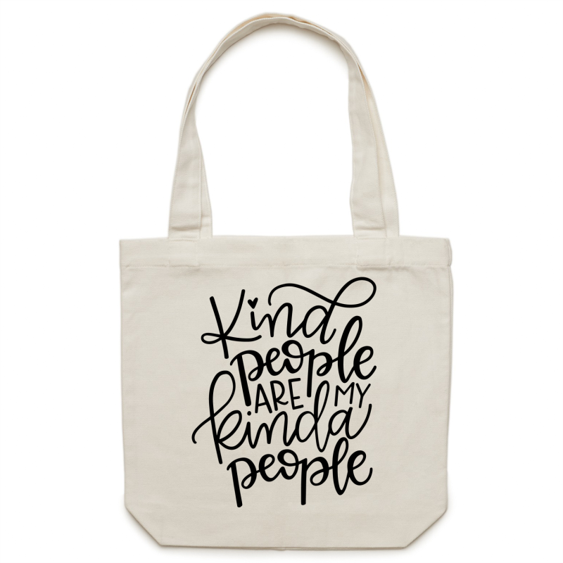Kind people are my kind of people - Canvas Tote Bag