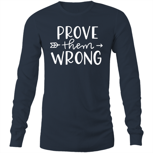 Prove them wrong Long Sleeve T-Shirt