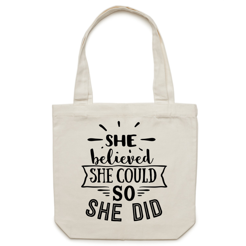 She believed she could so she did - Canvas Tote Bag