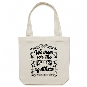 We cheer for the success of others - Canvas Tote Bag