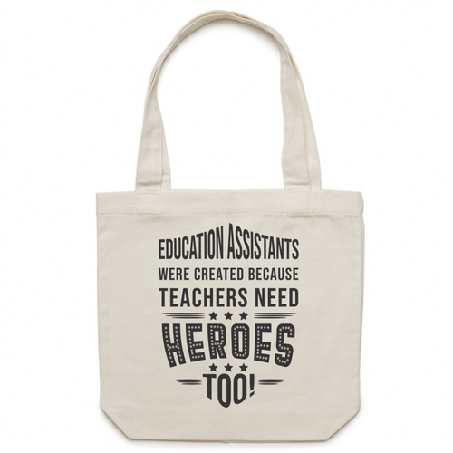 Education Assistants were created because teachers need heroes too! - Canvas Tote Bag