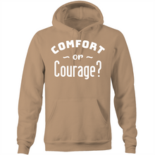 Load image into Gallery viewer, Comfort or courage?  - Pocket Hoodie Sweatshirt