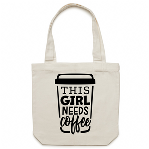 This girls needs coffee - Canvas Tote Bag