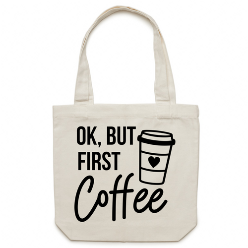 Ok, but first coffee - Canvas Tote Bag